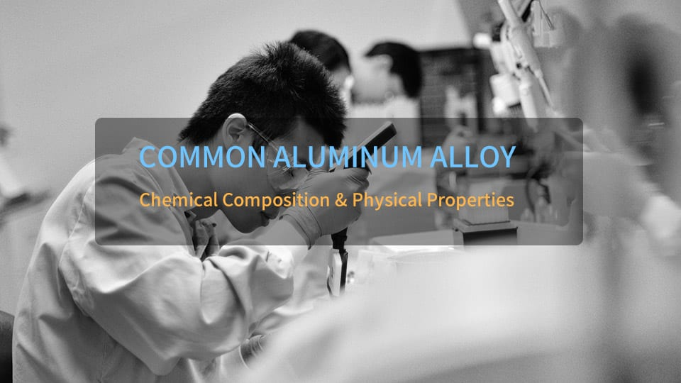 Common Aluminum Alloy Chemical Composition & Physical Properties